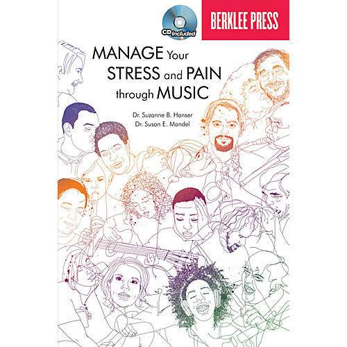 Berklee Press Manage Your Stress and Pain Through Music Berklee Guide Softcover with CD by Hanser, Ed.D.