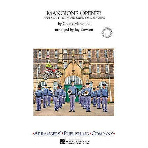 Arrangers Mangione Opener Marching Band Level 3 by Chuck Mangione Arranged by Jay Dawson