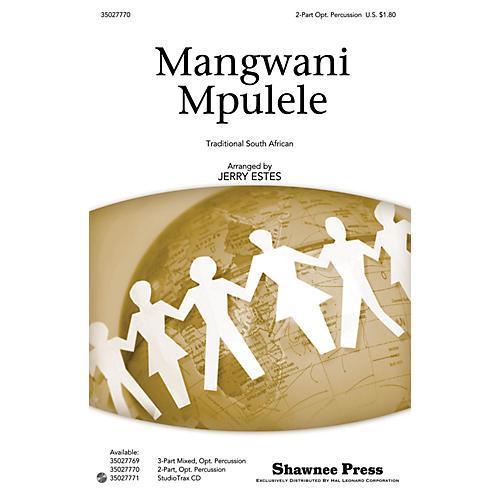 Shawnee Press Mangwani Mpulele 2-PART arranged by Jerry Estes