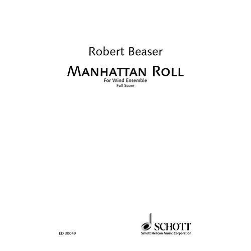 Schott Manhattan Roll (Wind Ensemble Score) Ensemble Series by Robert Beaser