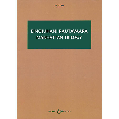 Boosey and Hawkes Manhattan Trilogy (Orchestra) Boosey & Hawkes Scores/Books Series Softcover by Einojuhani Rautavaara