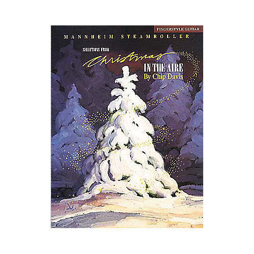 Hal Leonard Mannheim Steamroller - Christmas in the Aire Fingerstyle Guitar Book