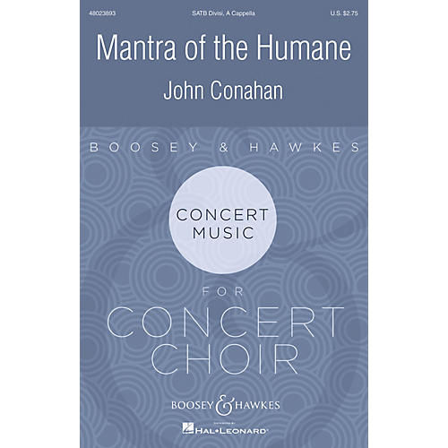 Boosey and Hawkes Mantra of the Humane (Concert Music for Concert Choir) SATB DV A Cappella composed by John Conahan