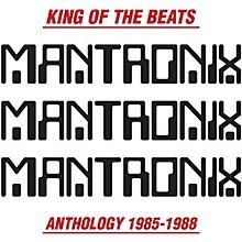 Mantronix - King of the Beats: Anthology 1985-1988