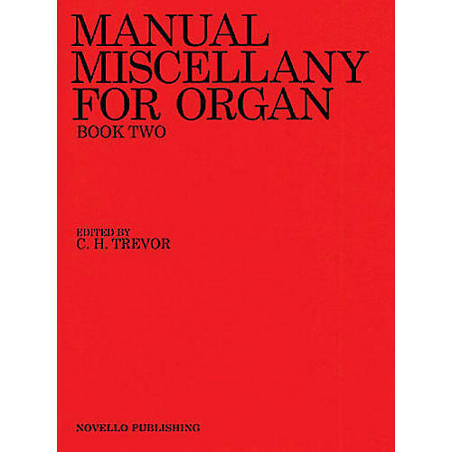 Novello Manual Miscellany for Organ - Book Two Music Sales America Series Edited by C.H. Trevor
