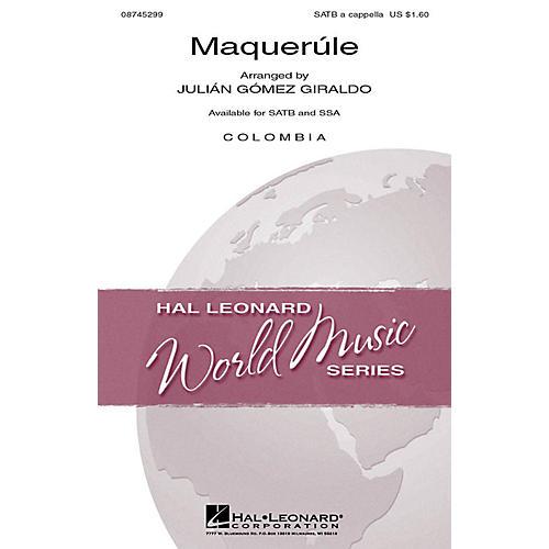 Hal Leonard Maquerúle SATB a cappella arranged by Julián Gómez Giraldo
