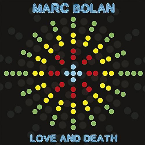Alliance Marc Bolan - Love and Death