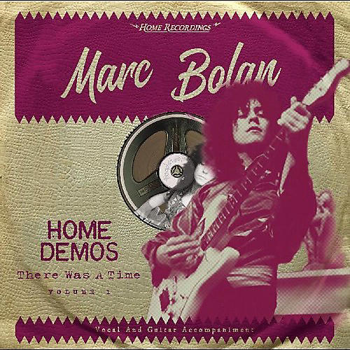 Alliance Marc Bolan - There Was A Time : Home Demos 2
