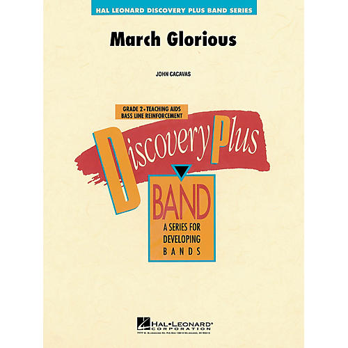 Hal Leonard March Glorious - Discovery Plus Concert Band Series Level 2 composed by John Cacavas