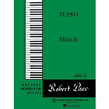 Lee Roberts March (Recital Series for Piano, Green (Book IV)) Pace Piano Education Series Composed by Mischa Zupko