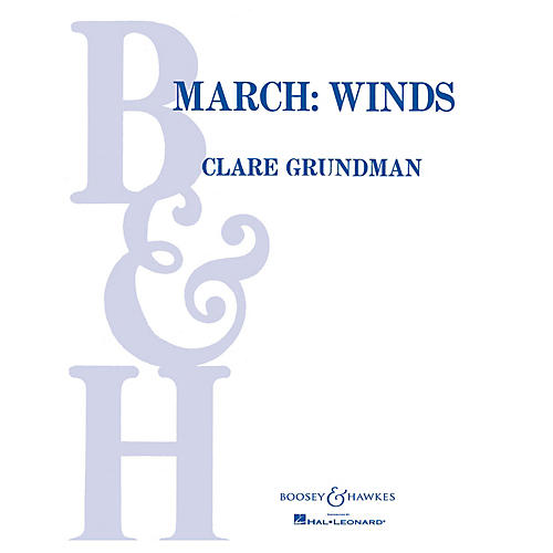 Boosey and Hawkes March: Winds (Score and Parts) Concert Band Composed by Clare Grundman