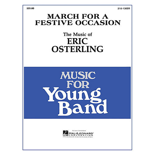 Hal Leonard March for a Festive Occasion - Young Concert Band Level 3 composed by Eric Osterling