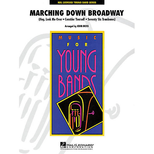 Hal Leonard Marching Down Broadway - Young Concert Band Level 3 by John Moss