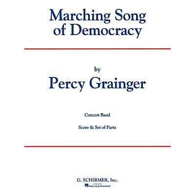G. Schirmer Marching Song Of Democracy Scband Full Score Concert Band Composed by P Grainger