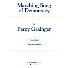 G. Schirmer Marching Song of Democracy (Score and Parts) Concert Band Level 4-5 Composed by Percy Grainger