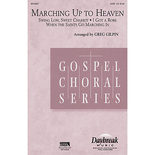 Daybreak Music Marching Up to Heaven SATB arranged by Greg Gilpin