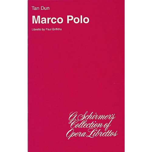 G. Schirmer Marco Polo (Libretto) Opera Series  by Tan Dun