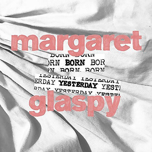 Alliance Margaret Glaspy - Born Yesterday