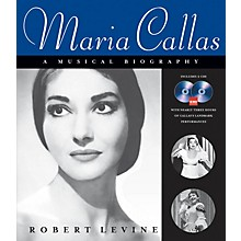 Amadeus Press Maria Callas - A Musical Biography (Book/2-CDs Pack) Amadeus Series Softcover with CD by Robert Levine