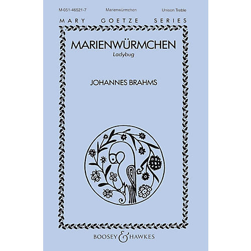 Boosey and Hawkes Marienwürmchen (Unison Treble) Unison Treble composed by Johannes Brahms