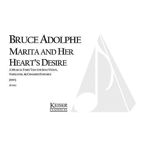 Lauren Keiser Music Publishing Marita and Her Heart's Desire Full Score Composed by Bruce Adolphe