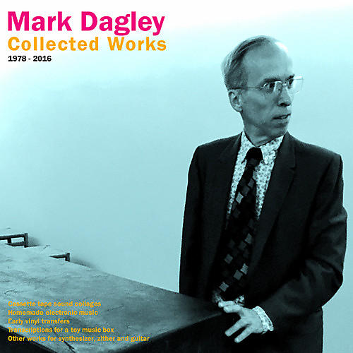 Alliance Mark Dagley - Collected Works 1978-2016