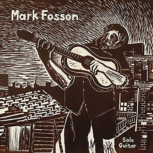 Alliance Mark Fosson - Mark Fosson Solo Guitar