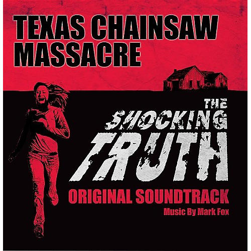 Alliance Mark Fox - The Texas Chainsaw Massacre: The Shocking Truth (Original Soundtrack)