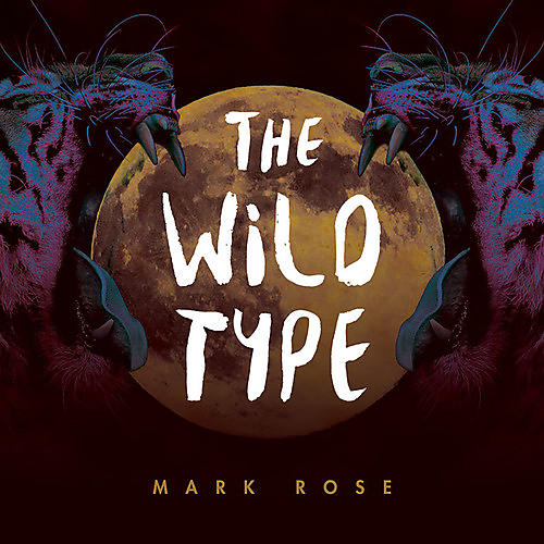 Alliance Mark Rose - The Wild Type