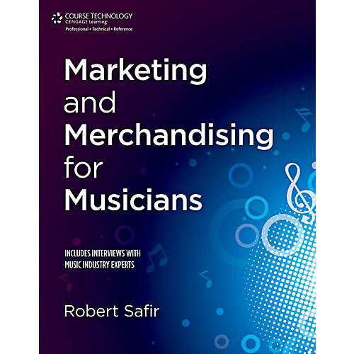 Cengage Learning Marketing and Merchandising for Musicians
