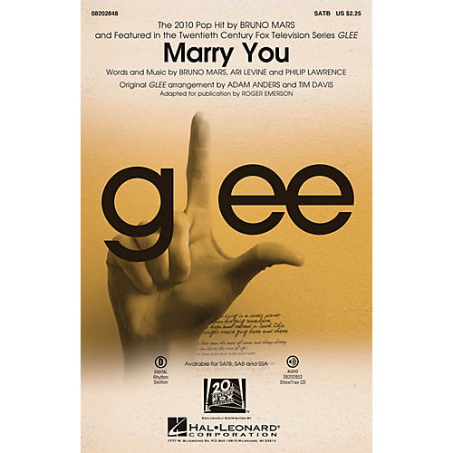 Hal Leonard Marry You (featured in Glee) SATB by Bruno Mars arranged by Adam Anders