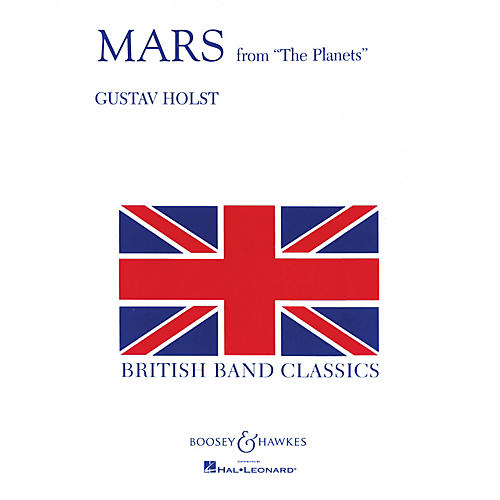 Boosey and Hawkes Mars (from The Planets) Concert Band Composed by Gustav Holst
