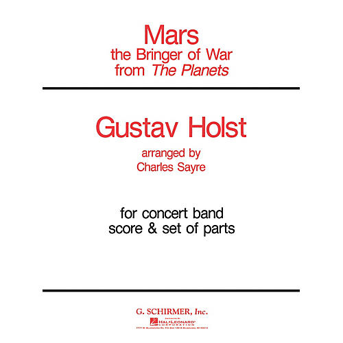 G. Schirmer Mars (from The Planets) (Score and Parts) Concert Band Level 4-5 Composed by Gustav Holst