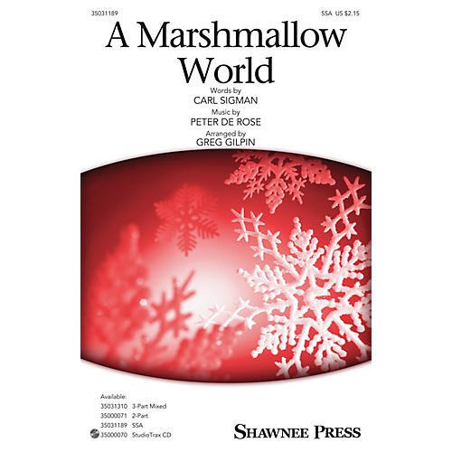 Shawnee Press Marshmallow World SSA arranged by Greg Gilpin