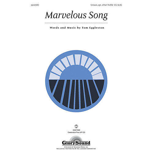 Shawnee Press Marvelous Song Unison/2-Part Treble composed by Tom Eggleston