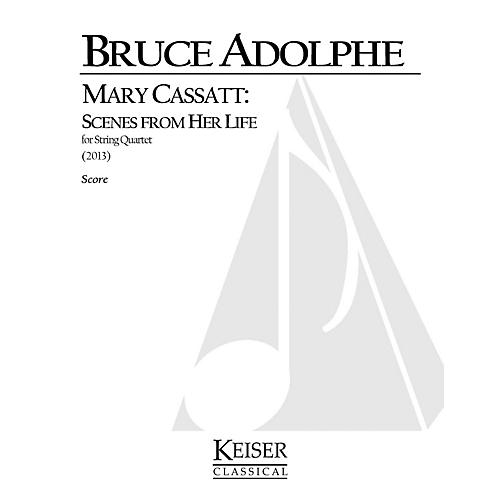 Lauren Keiser Music Publishing Mary Cassatt: Scenes from Her Life for String Quartet (Full Score) LKM Music Series by Bruce Adolphe