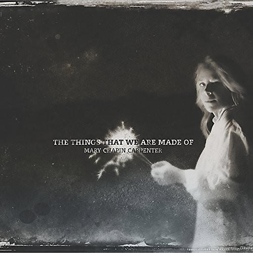 Alliance Mary-Chapin Carpenter - The Things That We Are Made Of