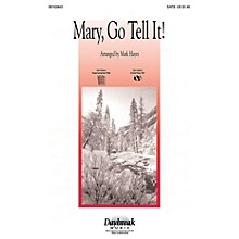 Daybreak Music Mary, Go Tell It! (Medley) SATB arranged by Mark Hayes