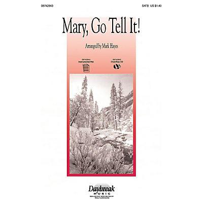 Daybreak Music Mary, Go Tell It! (Medley) SATB arranged by Mark Hayes