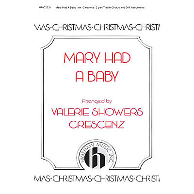 Hinshaw Music Mary Had a Baby 2-Part arranged by Valerie Crescenz