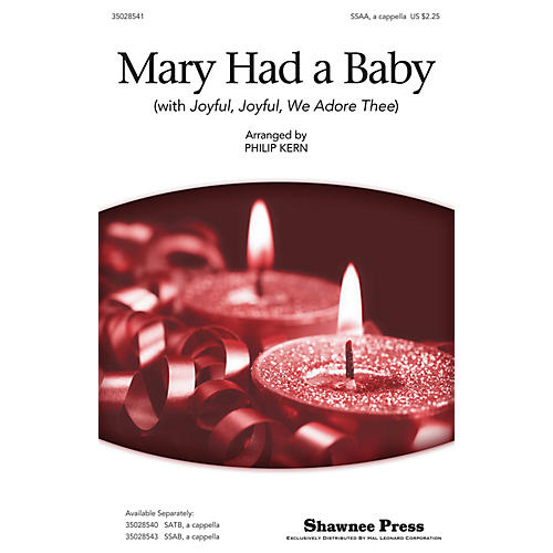 Shawnee Press Mary Had a Baby (with Joyful, Joyful, We Adore Thee) SSA A Cappella arranged by Philip Kern