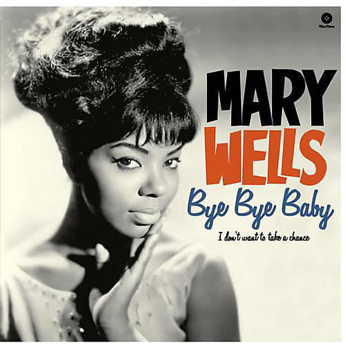 Alliance Mary Wells - Bye Bye Baby / I Don't Want to Take a Chance