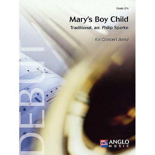 Anglo Music Press Mary's Boy Child (Grade 2.5 - Score and Parts) Concert Band Level 2.5 Arranged by Philip Sparke