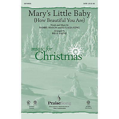 PraiseSong Mary's Little Baby (How Beautiful You Are) SATB Chorus and Solo arranged by Billy Payne