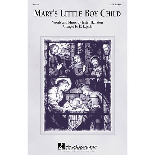 Hal Leonard Mary's Little Boy Child SATB arranged by Ed Lojeski