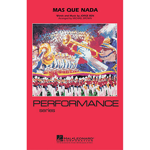 Hal Leonard Mas Que Nada Marching Band Level 3-4 Arranged by Michael Brown