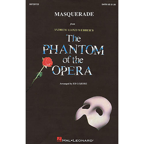 Hal Leonard Masquerade (from The Phantom of the Opera) SATB arranged by Ed Lojeski