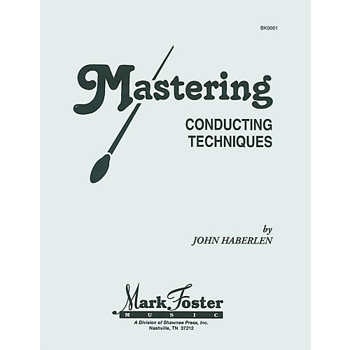 Shawnee Press Mastering Conducting Techniques