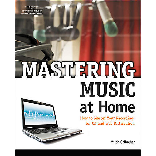 Course Technology PTR Mastering Music at Home (Book/CD)
