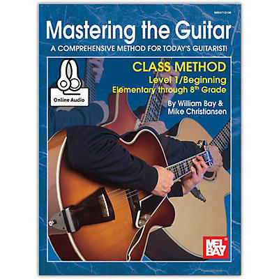 Mel Bay Mastering the Guitar Class Method 1, Elementary to 8th Grade, Book plus Online Audio